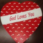 God Loves You!  Valentine's Weekend
